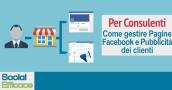 come gestire pagine fb e pubblicità dei clienti