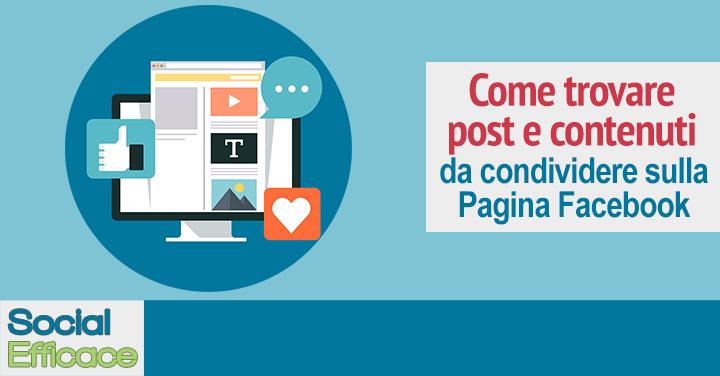Come trovare post da condividere e contenuti da pubblicare sulla Pagina Facebook