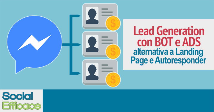 Come usare BOT e Facebook Ads per fare Lead Generation e Funnel