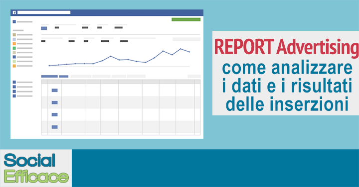 I REPORT e come analizzare i risultati delle tue inserzioni pubblicitarie