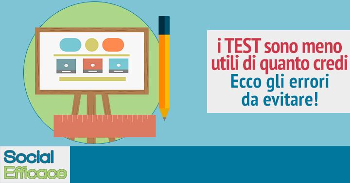 Come fare i TEST, i loro punti deboli e gli errori più comuni