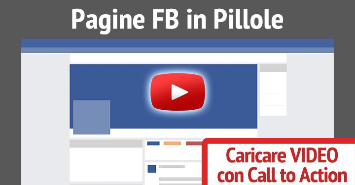 Come caricare Video in Facebook e impostare una chiamata all'azione