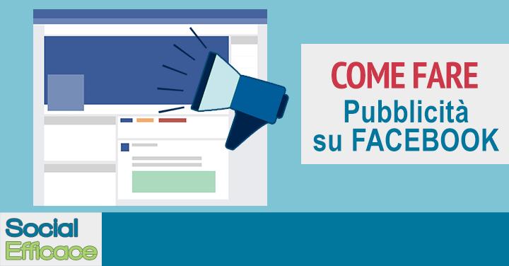 Come fare pubblicità su Facebook: 5 FASI