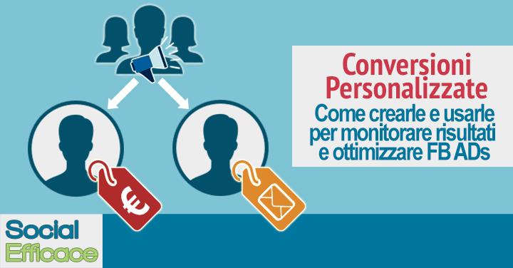 Conversioni Personalizzate: come usarle per monitorare i risultati dei Facebook Ads e ottimizzarli