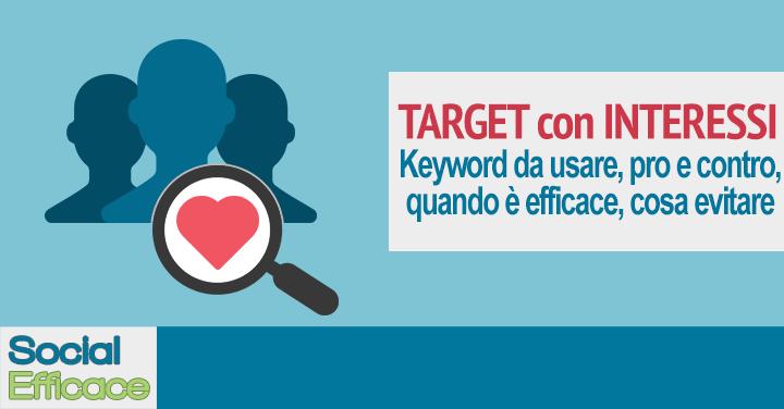 Pubblico con Interessi e Targetizzazione Dettagliata: come crearlo, quali keyword usare, pro e contro, quando e come usarlo in modo efficace