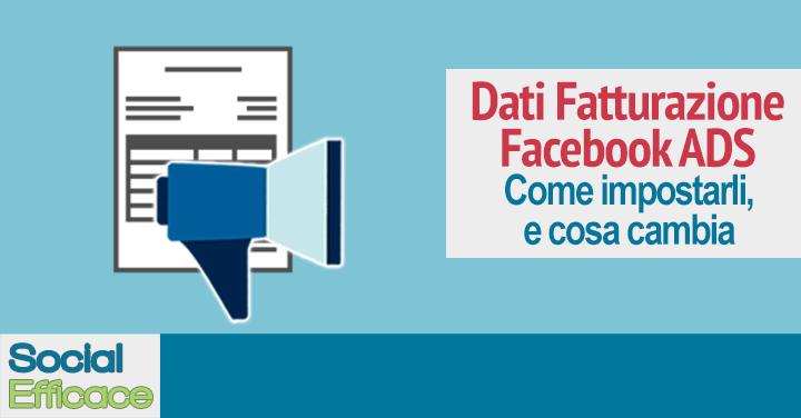 Come impostare i dati di Fatturazione nell'Account Pubblicitario di Facebook