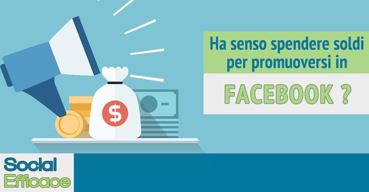 Perché spendere soldi per promuoversi in Facebook?