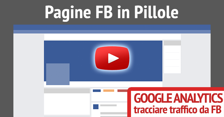 Pagine FB in Pillole - Google Analytics traffico facebook